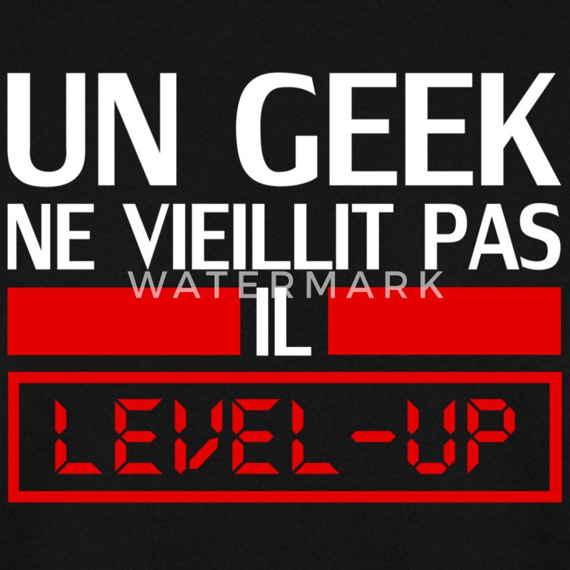 un geek ne vieillit pas il level up Sweat-shirts - Sweat-shirt Homme