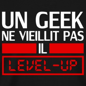 un geek ne vieillit pas il level up Long Sleeve Shirts - Men's Premium T-Shirt