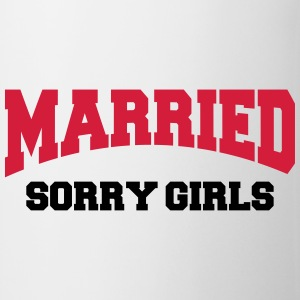 Married - Sorry girls! T-shirts - Mugg