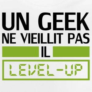 un geek ne vieillit pas il level up T-shirts - Baby T-shirt