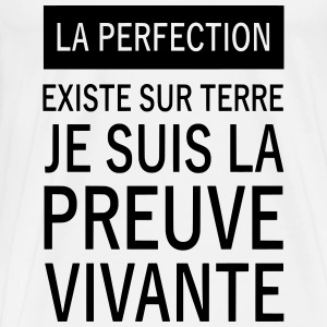 la perfection existe sur terre Tops - Männer Premium T-Shirt