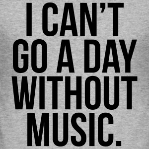 A Day Without Music  Pullover & Hoodies - Männer Slim Fit T-Shirt
