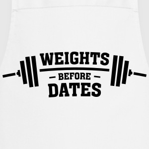 Weights Before Dates T-Shirts - Cooking Apron