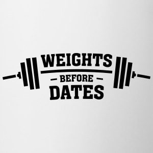 Weights Before Dates Tee shirts - Tasse
