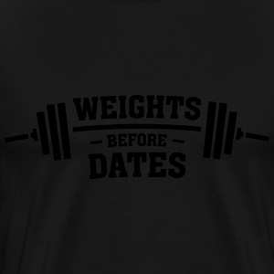 Weights Before Dates Sweat-shirts - T-shirt Premium Homme
