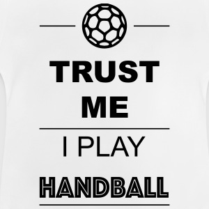 Trust me I play Handball 1c Sweats - T-shirt Bébé