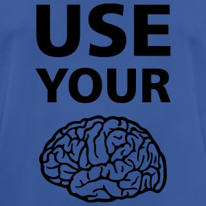 Use Your Brain - Funny Statement / Slogan Sweatshirts - Herre T-shirt svedtransporterende