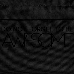 Do not forget to be Awesome T-Shirts - Kinder Rucksack