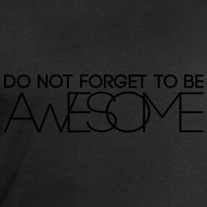 Do not forget to be Awesome Tops - Männer Sweatshirt von Stanley & Stella
