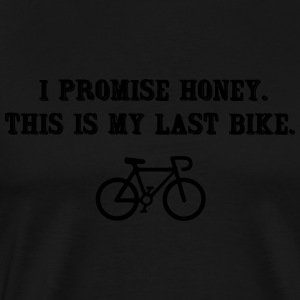 I promise honey. This is my last bike Tanktoppar - Premium-T-shirt herr