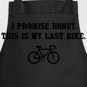 I promise honey. This is my last bike T-shirts - Keukenschort
