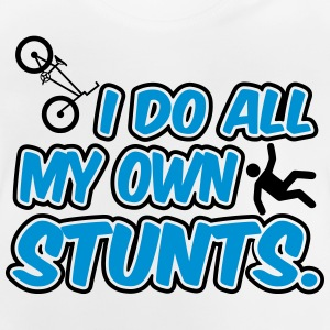 I do all my own stunts T-Shirts - Baby T-Shirt