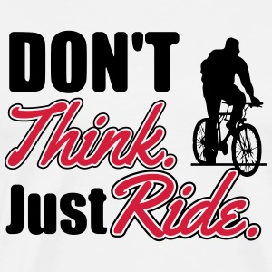 Don't think. Just ride Tank topy - Koszulka męska Premium