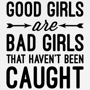 Good Girls Haven't Been Caught  T-Shirts - Baseball Cap