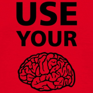 Use Your Brain - Funny Statement / Slogan Krus & tilbehør - Herre-T-shirt