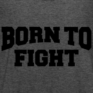 Born to fight Sweaters - Vrouwen tank top van Bella