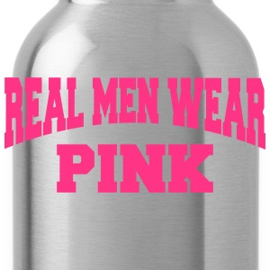 Real men wear pink T-Shirts - Trinkflasche