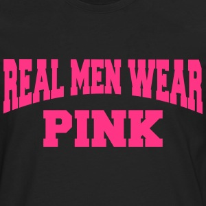 Real men wear pink Tee shirts - T-shirt manches longues Premium Homme