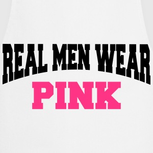 Real men wear pink Tee shirts - Tablier de cuisine