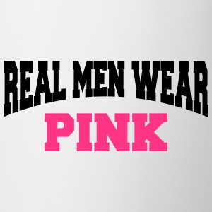 Real men wear pink Tee shirts - Tasse
