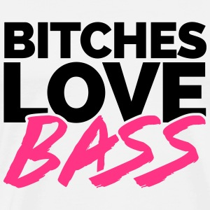 B*tches Love Bass Tröjor - Premium-T-shirt herr