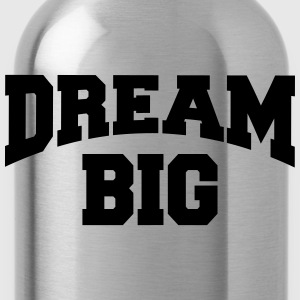 Dream big Tee shirts - Gourde