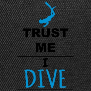 Trust me I Dive Tee shirts - Casquette snapback