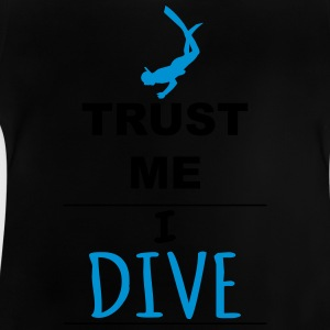 Trust me I Dive Shirts - Baby T-Shirt