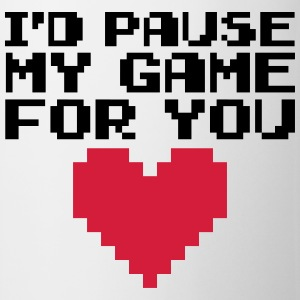 Pause My Game For You  T-shirts - Mugg