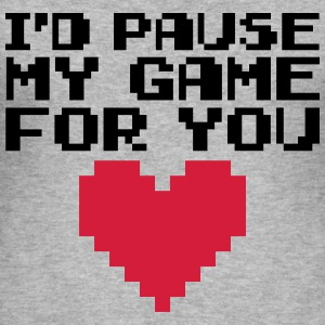 Pause My Game For You  Hoodies & Sweatshirts - Men's Slim Fit T-Shirt