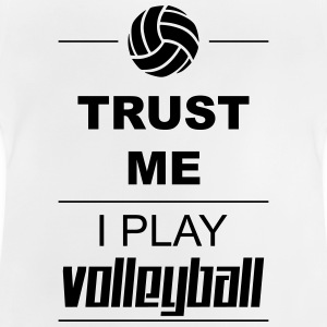 Trust me I play Volleyball Shirts - Baby T-Shirt