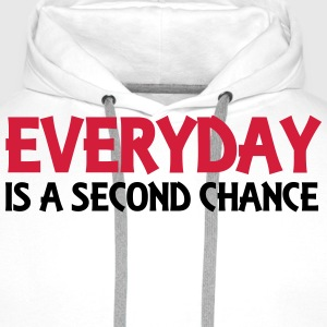 Everyday is a second chance Tee shirts - Sweat-shirt à capuche Premium pour hommes