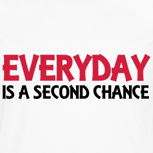 Everyday is a second chance Tee shirts - T-shirt manches longues Premium Homme