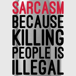 Sarcasm Killing People Illegal  Hoodies & Sweatshirts - Water Bottle