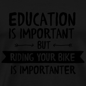 Education Is Important But Riding Your Bike Is... Tank topy - Koszulka męska Premium