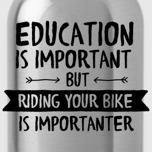 Education Is Important But Riding Your Bike Is... T-shirts - Drinkfles