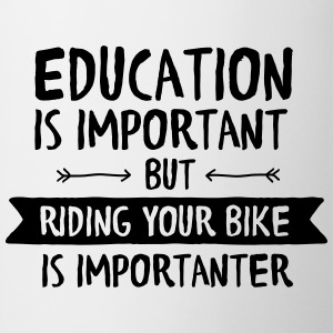 Education Is Important But Riding Your Bike Is... T-shirts - Mok