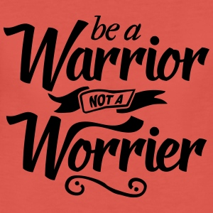 be a Warrior Tops - Frauen Premium T-Shirt