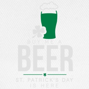 Buy me a beer, St. Patrick's day is here T-Shirts - Baseball Cap