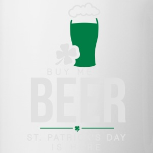 Buy me a beer, St. Patrick's day is here T-Shirts - Mug