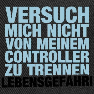 Vom Controller trennen... T-Shirts - Snapback Cap