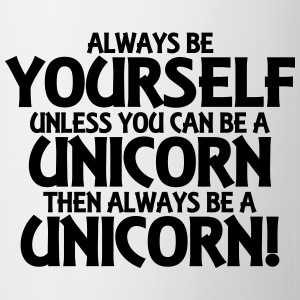 Always be yourself, unless you can be a unicorn T-skjorter - Kopp