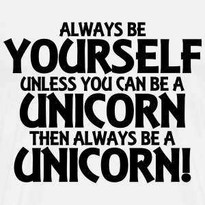 Always be yourself, unless you can be a unicorn Langarmshirts - Männer Premium T-Shirt