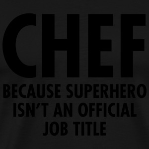 Chef - Superhero  Aprons - Men's Premium T-Shirt