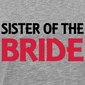 Sister of the Bride Felpe - Maglietta Premium da uomo