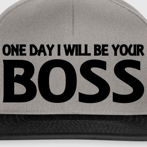 One day I will be your Boss Hoodies & Sweatshirts - Snapback Cap