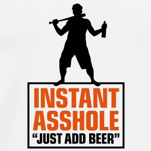 Istant Asshole. Just add Beer! Other - Men's Premium T-Shirt