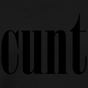 cunt - Men's Premium T-Shirt