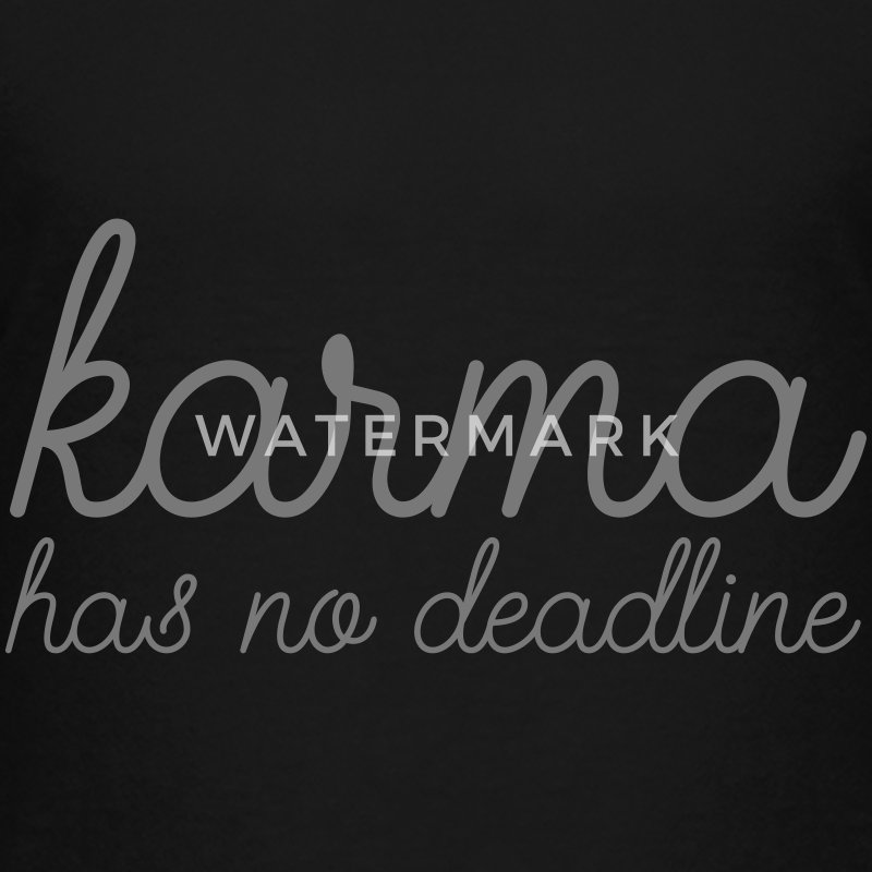 Karma Has No Deadline Shirts - Teenage Premium T-Shirt