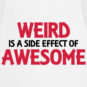 Weird is a side effect of awesome T-shirts - Keukenschort